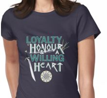 Loyalty, Honour and a Willing Heart Womens Fitted T-Shirt
