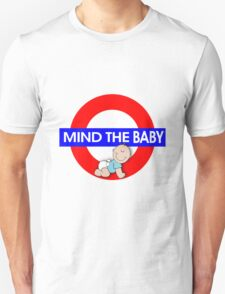Mind The Baby Unisex T-Shirt