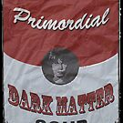 Dark Matter Soup | Primordial | Big by 8eye