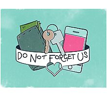 Do Not Forget Us  Photographic Print