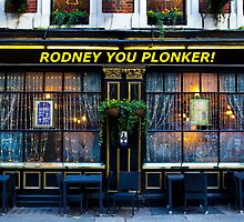 Rodney you plonker Pub by DavidHornchurch