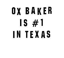 Ox Baker Is #1 In Texas Photographic Print