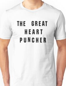 The Great Heart Puncher Unisex T-Shirt