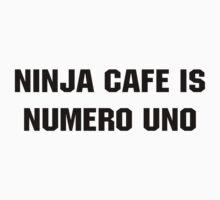 Ninja Cafe Is Numero Uno by ninjacafe