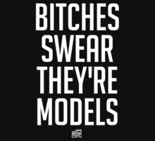 B*tches Swear They're Models by Jarrion Lautoe