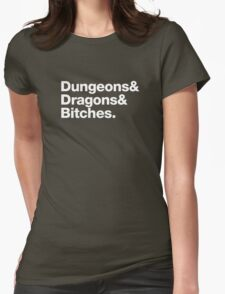 Dungeons & Dragons & Bitches (Helvetica) Womens Fitted T-Shirt