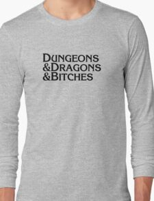 Dungeons & Dragons & Bitches Long Sleeve T-Shirt