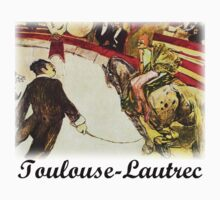 Toulouse Lautrec - The Circus by William Martin