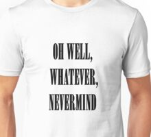 Nirvana oh well whatever nevermind lyrics shirt Unisex T-Shirt