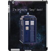 Doctor Who - Bringing Sexy back! iPad Case/Skin