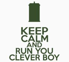 Keep Calm and Run You Clever Boy (Clara Oswald, Doctor Who) Kids Tee