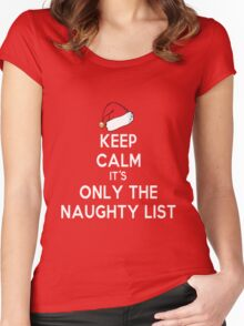 Keep Calm it's Only the Naughty List Women's Fitted Scoop T-Shirt