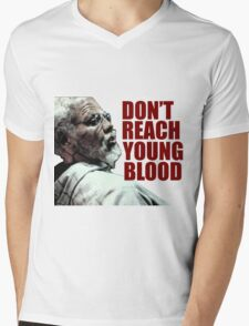 Don't Reach Young Blood Mens V-Neck T-Shirt