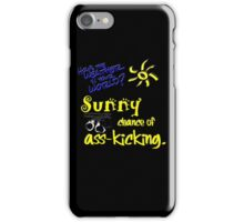 Sunny Chance of Ass-kicking iPhone Case/Skin