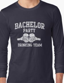 Bachelor Party Drinking Team Long Sleeve T-Shirt