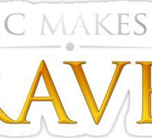 Music makes you Braver Sticker