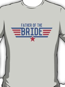 Top Father of the Bride T-Shirt
