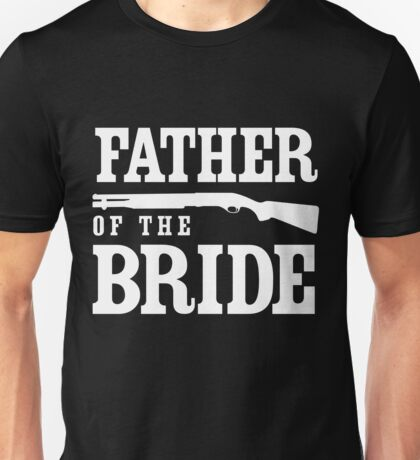 Father of the Bride (w/Shotgun) Unisex T-Shirt