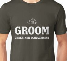 Groom. Under new management Unisex T-Shirt