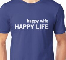 Happy Wife Happy Life Unisex T-Shirt