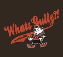 Whats gully? (BROWNS)  by Diggsrio