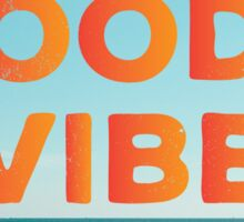 Good Vibes! Sticker