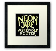 Neon Joe Werewolf Hunter Framed Print