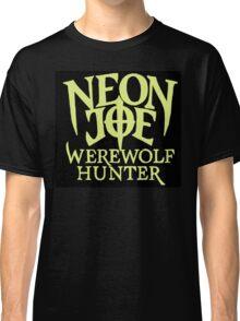 Neon Joe Werewolf Hunter Classic T-Shirt
