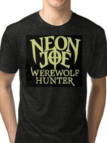 Neon Joe Werewolf Hunter Tri-blend T-Shirt
