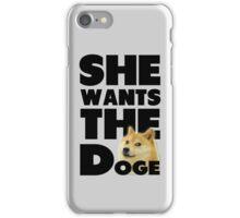 She Wants The Doge iPhone Case/Skin