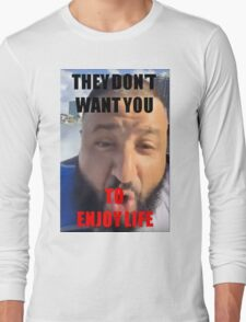 DJ Khaled They Don't Want You To Enjoy Life Long Sleeve T-Shirt