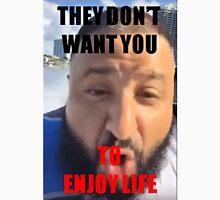 DJ Khaled They Don't Want You To Enjoy Life Unisex T-Shirt