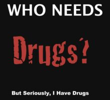 Who needs drugs? by plantmasta89