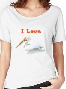 I Love Pelicans Women's Relaxed Fit T-Shirt