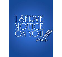 I Serve Notice, Doctor Who 50th Anniversary The Day of the Doctor Typography Print Photographic Print