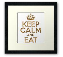 Keep Calm And Eat Framed Print