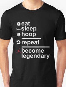 Eat Sleep Hoop Repeat Become Legendary T-Shirt