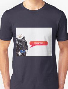 I Wuv You Frenchie  T-Shirt