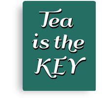 Tea is the key Canvas Print