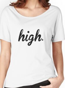 High Women's Relaxed Fit T-Shirt