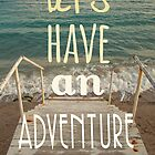 let's have an adventure by AnnaGo