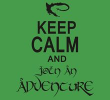 Keep calm and JOIN AN ADVENTURE by Mhaddie