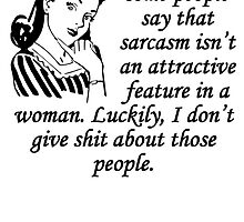 Sarcasm Isn't An Attractive Feature by kwg2200