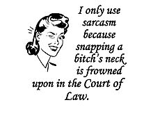 I Only Use Sarcasm Because Photographic Print