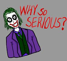 Why So Serious? by LFJohnson