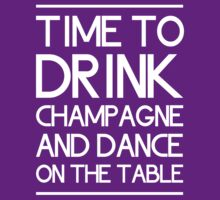 Time to drink champagne and dance on the table by bridal