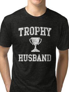 Trophy Husband Tri-blend T-Shirt
