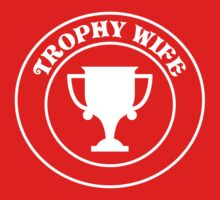 Trophy Wife by bridal