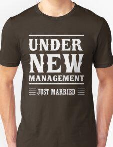 Just married. Under new management.  Unisex T-Shirt