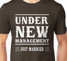 Just married. Under new management.  Unisex T-Shirt